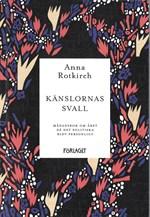 """Omslaget till Anna Rotkirchs bok """"Känslornas svall. Månadsbok över året då det politiska blev personligt""""."""