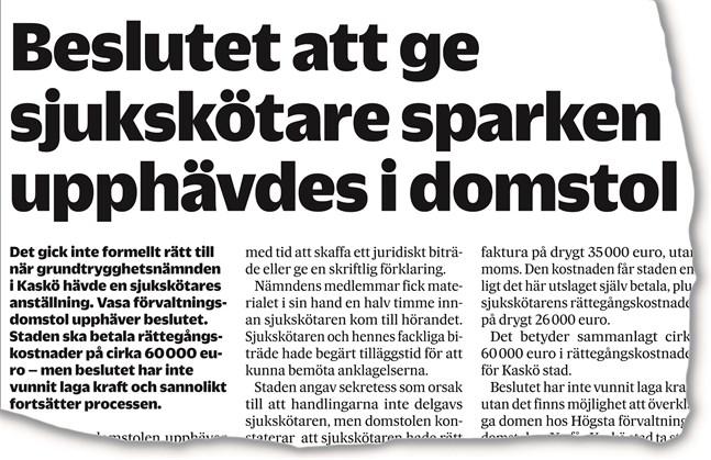 Kaskö överklagade aldrig det här beslutet, utan betalade rättegångskostnaderna. Men i sakfrågan gav man sig inte. Grundtrygghetsnämnden har fattat ett nytt beslut om att häva tjänsteförhållandet.