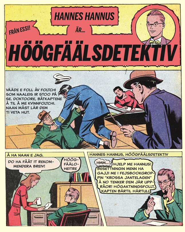 """Hannes Hannus får ett knepigt fall i första numret av Alfred Backas serietidning """"Tjikälbein""""."""