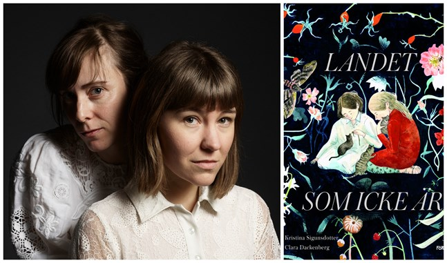 """Kristina Sigunsdotter, till vänster, står för texten i """"Landet som icke är"""". Clara Dackenberg har illustrerat."""